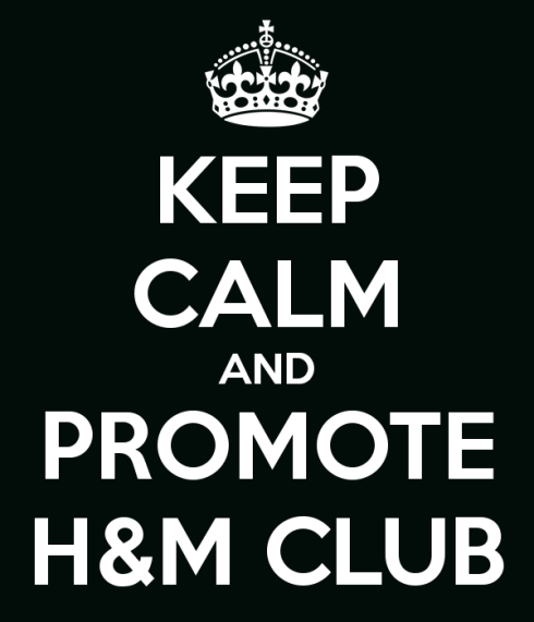 keep-calm-and-promote-h-m-club